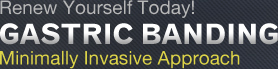 Renew Yourself Today! - Gastric Banding - Minimally Invasive Approach